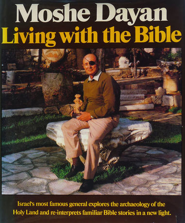 Moshe Dayan – Living With The Bible